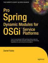 Pro Spring Dynamic Modules for OSGi™ Service Platforms