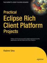 Practical Eclipse Rich Client Platform Projects