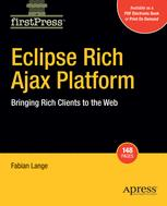 Eclipse Rich Ajax Platform: Bringing Rich Clients to the Web