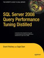 SQL Server 2008 Query Performance Tuning Distilled