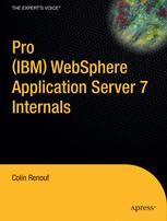 Pro IBM® WebSphere® Application Server 7 Internals
