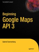Beginning Google Maps API 3