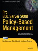 Pro SQL Server 2008 Policy-Based Management