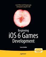 Beginning iOS6 Games Development