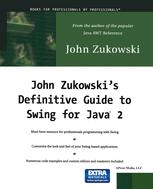 John Zukowski's Definitive Guide to Swing for Java 2
