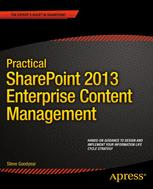Practical SharePoint 2013 Enterprise Content Management