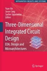 Three Dimensional Integrated Circuit Design