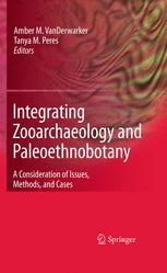 Integrating Zooarchaeology and Paleoethnobotany