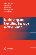 Minimizing and Exploiting Leakage in VLSI Design