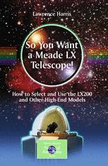 So You Want a Meade LX Telescope!