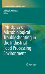 Principles of Microbiological Troubleshooting in the Industrial Food Processing Environment