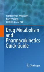 Drug Metabolism and Pharmacokinetics Quick Guide
