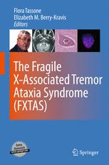 The Fragile X-Associated Tremor Ataxia Syndrome (FXTAS)