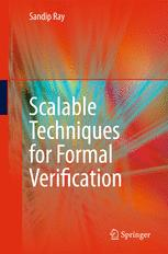 Scalable Techniques for Formal Verification