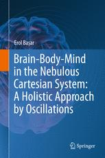 Brain-Body-Mind in the Nebulous Cartesian System: A Holistic Approach by Oscillations