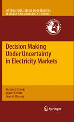 Decision Making Under Uncertainty in Electricity Markets