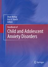 Handbook of Child and Adolescent Anxiety Disorders