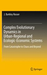 Complex Evolutionary Dynamics in Urban-Regional and Ecologic-Economic Systems