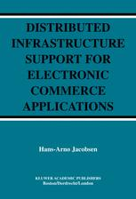 Distributed Infrastructure Support for Electronic Commerce Applications