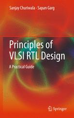 Principles of VLSI RTL Design