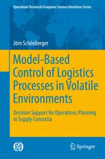 Model-Based Control of Logistics Processes in Volatile Environments