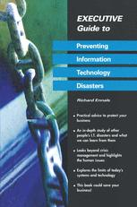 Executive Guide to Preventing Information Technology Disasters
