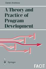 A Theory and Practice of Program Development