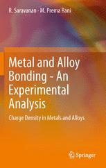 Metal and Alloy Bonding - An Experimental Analysis