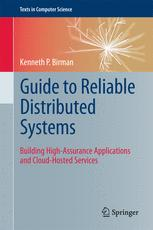 Guide to Reliable Distributed Systems