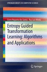 Entropy Guided Transformation Learning: Algorithms and Applications