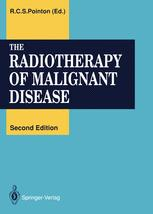 The Radiotherapy of Malignant Disease