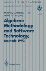 Algebraic Methodology and Software Technology (AMAST'93)
