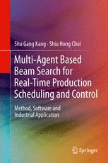 Multi-Agent Based Beam Search for Real-Time Production Scheduling and Control