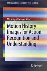 Motion History Images for Action Recognition and Understanding