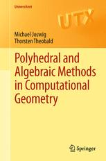 Polyhedral and Algebraic Methods in Computational Geometry