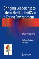 Bringing Leadership to Life in Health: LEADS in a Caring Environment