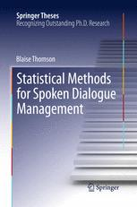 Statistical Methods for Spoken Dialogue Management