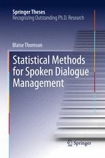 Statistical Methods for Spoken Dialogue Management