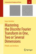 Mastering the Discrete Fourier Transform in One, Two or Several Dimensions