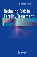 Reducing Risk in Fertility Treatment