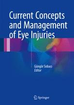 Current Concepts and Management of Eye Injuries