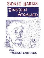 Einstein Atomized : More Science Cartoons