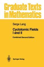 Cyclotomic Fields I and II