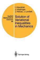 Solution of Variational Inequalities in Mechanics