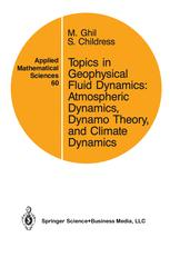 Topics in Geophysical Fluid Dynamics: Atmospheric Dynamics, Dynamo Theory, and Climate Dynamics