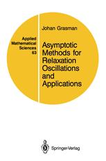 Asymptotic Methods for Relaxation Oscillations and Applications
