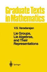 Lie Groups, Lie Algebras, and Their Representations