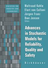 Advances in Stochastic Models for Reliability, Quality and Safety