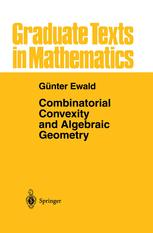 Combinatorial Convexity and Algebraic Geometry