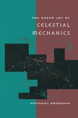 The Sheer Joy of Celestial Mechanics